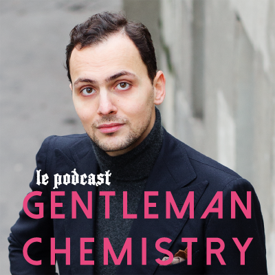 Photo le Podcast Gentleman Chemistry